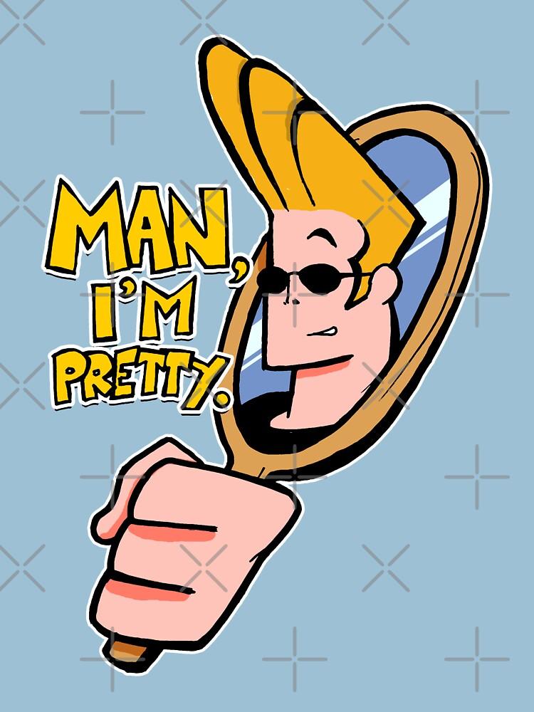 """Johnny Bravo™ """"Man, I'm Pretty."""" Quote by sketchNkustom"""