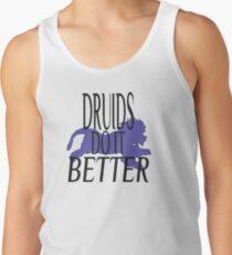 Druids do it Better Tank Top