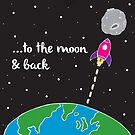 To the moon and back by Jessica Rooney Deane