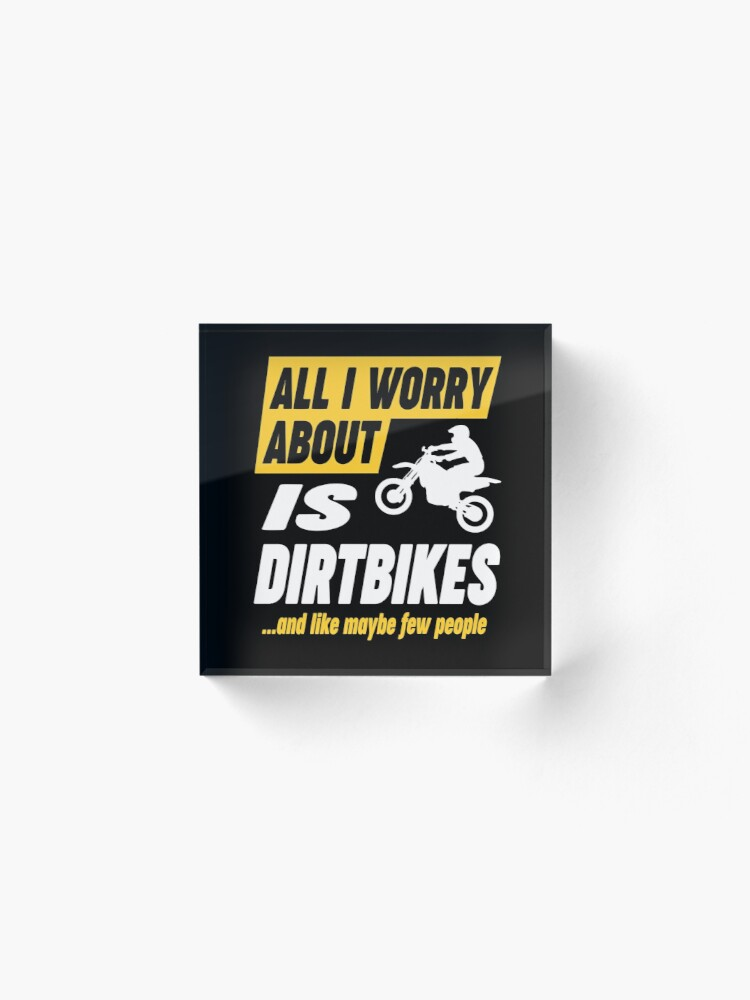 Alternate view of Dirtbike Lovers Worries Funny Quote Acrylic Block