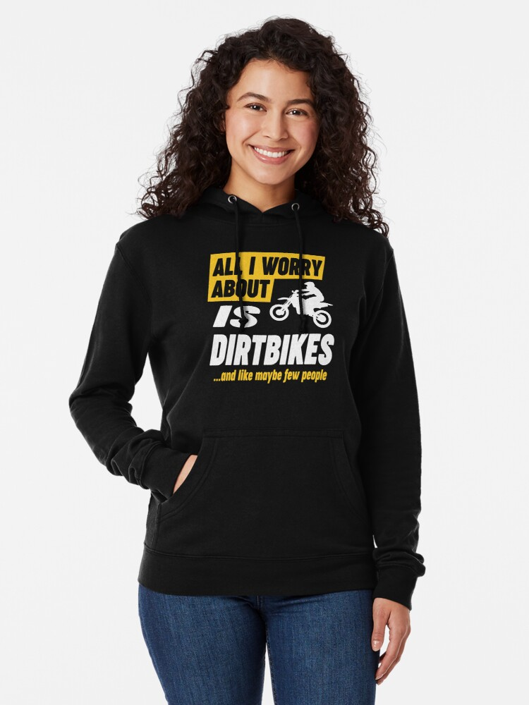 Alternate view of Dirtbike Lovers Worries Funny Quote Lightweight Hoodie