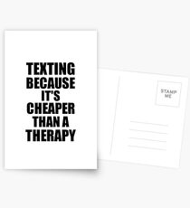 Texting Cheaper Than a Therapy Funny Hobby Gift Idea Postcards