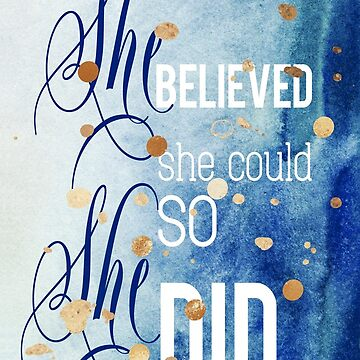 She Believed She Could - Inspirational Quote / Saying + Blue Watercolor Calligraphy Art by STYLESYNDIKAT