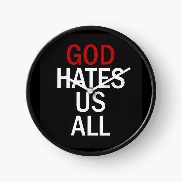 god hates us all Clock