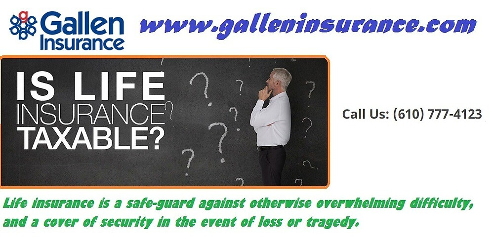 Is Life Insurance Taxable by galleninsurance