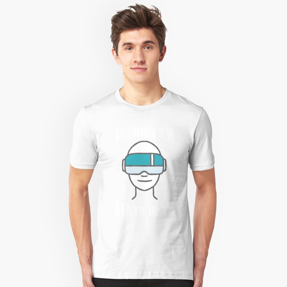 What Happens in VR stays in VR - Funny Virtual Reality Quote - Fantasy Player Saying Unisex T-Shirt