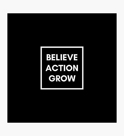 Growth Mindset: Believe, Action, Grow Photographic Print