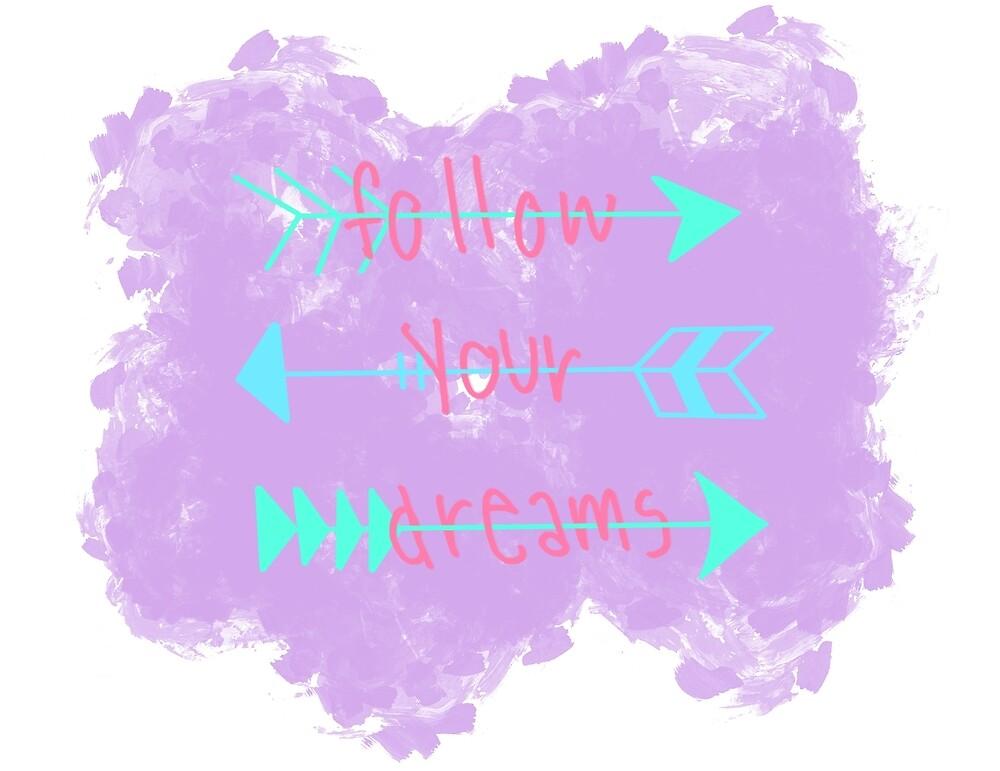 Follow Your Dreams - Arrows by aezylin