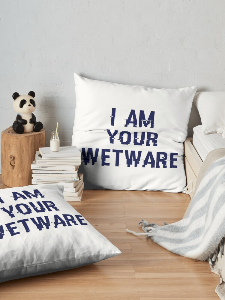 Alternate view of I Am Your Wetware - cyberBlue [CYBERPUNK] Floor Pillow