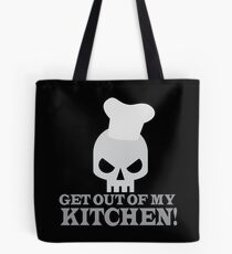 GET OUT OF MY KITCHEN with angry skull Tote Bag