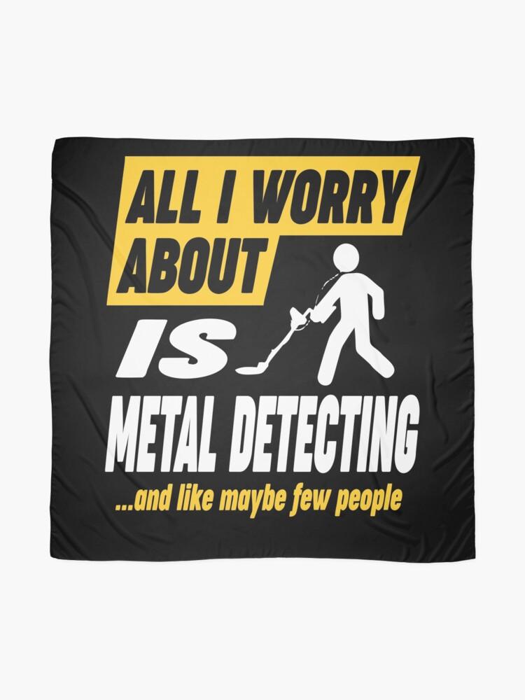 Alternate view of Metal Detecting Lovers Worries Quote Scarf
