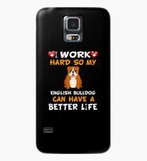 I Work Hard So My English Bulldog Can Have A Better Life - English Bulldog Hülle & Klebefolie für Samsung Galaxy