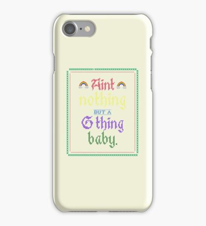 Ain't Nothing But A G Thing, Baby... iPhone Case/Skin