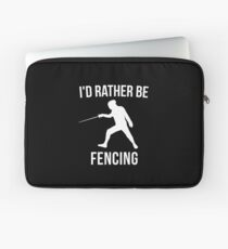 I'd Rather Be Fencing Laptop Sleeve