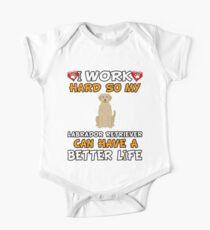 Body de manga corta para bebé  I Work Hard So My Labrador Retriever Can Have A Better Life - Labrador Retriever