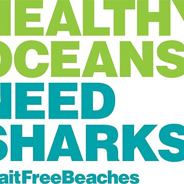 Healthy Oceans Need Sharks #BaitFreeBeaches by RedCloudDesign
