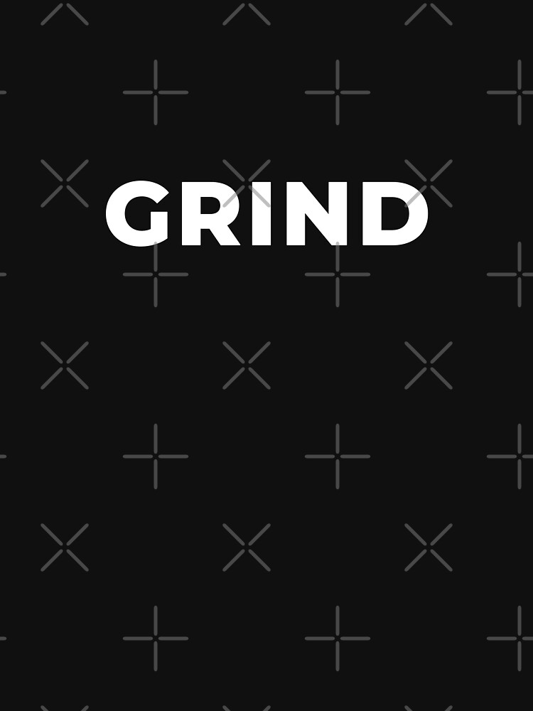Grind by inspire-gifts