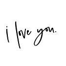 I love you. by emilyrdesign