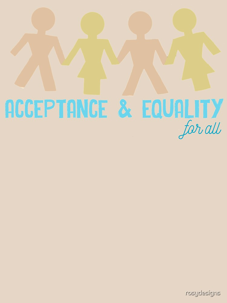 Acceptance & Equality for All by rosydesigns