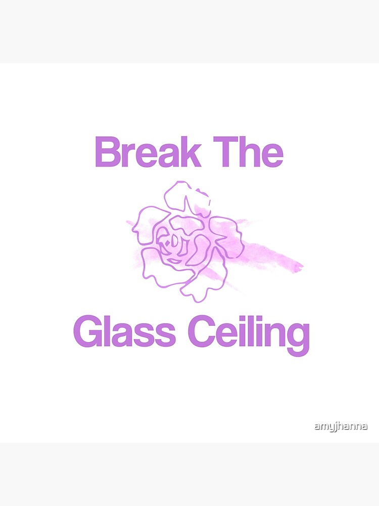 Break the glass ceiling by amyjhanna