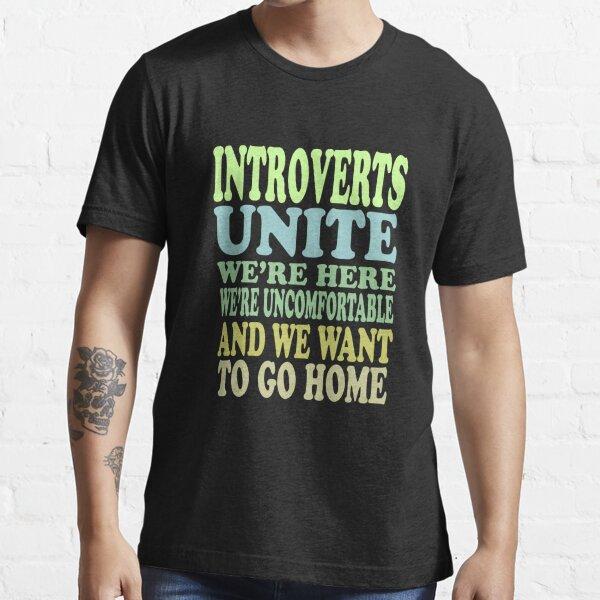 Introverts Unite Essential T-Shirt