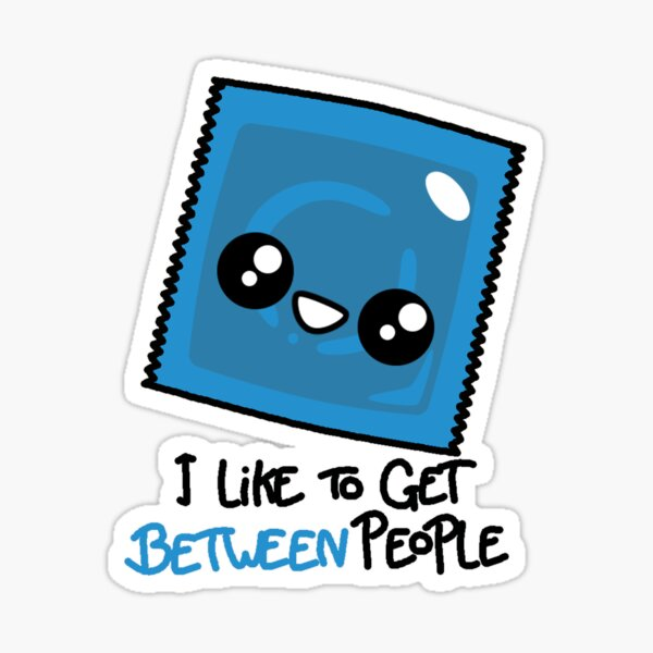 I like to get between people Sticker