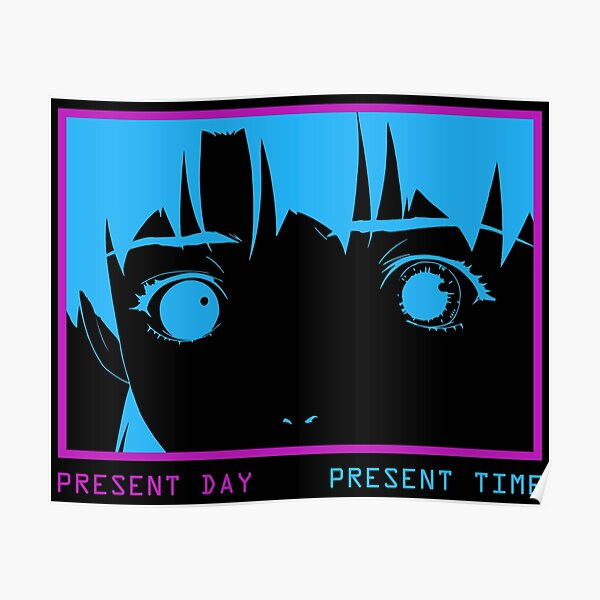 Present Day - Present Time - Lain  Poster