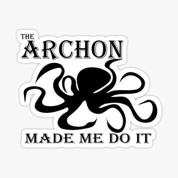 The Archon Made Me Do It    Black Sticker