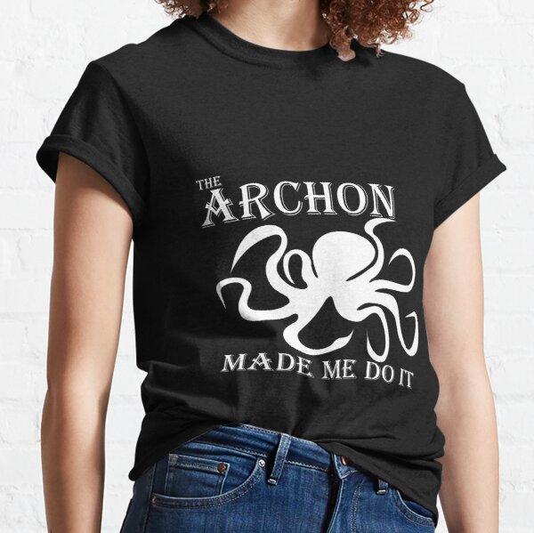The Archon Made Me Do It    White Classic T-Shirt