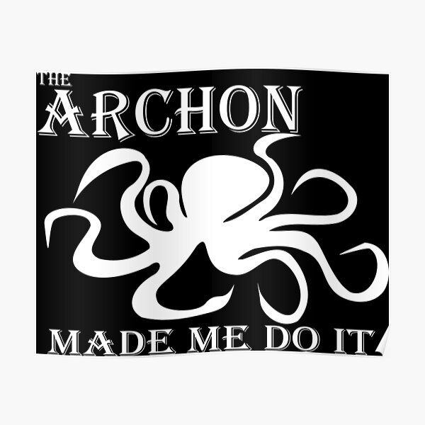 The Archon Made Me Do It    White Poster