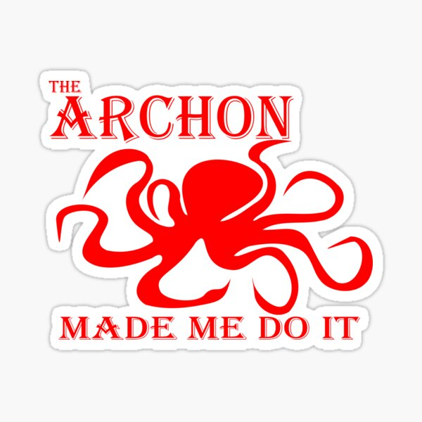 The Archon Made Me Do It    Red Sticker