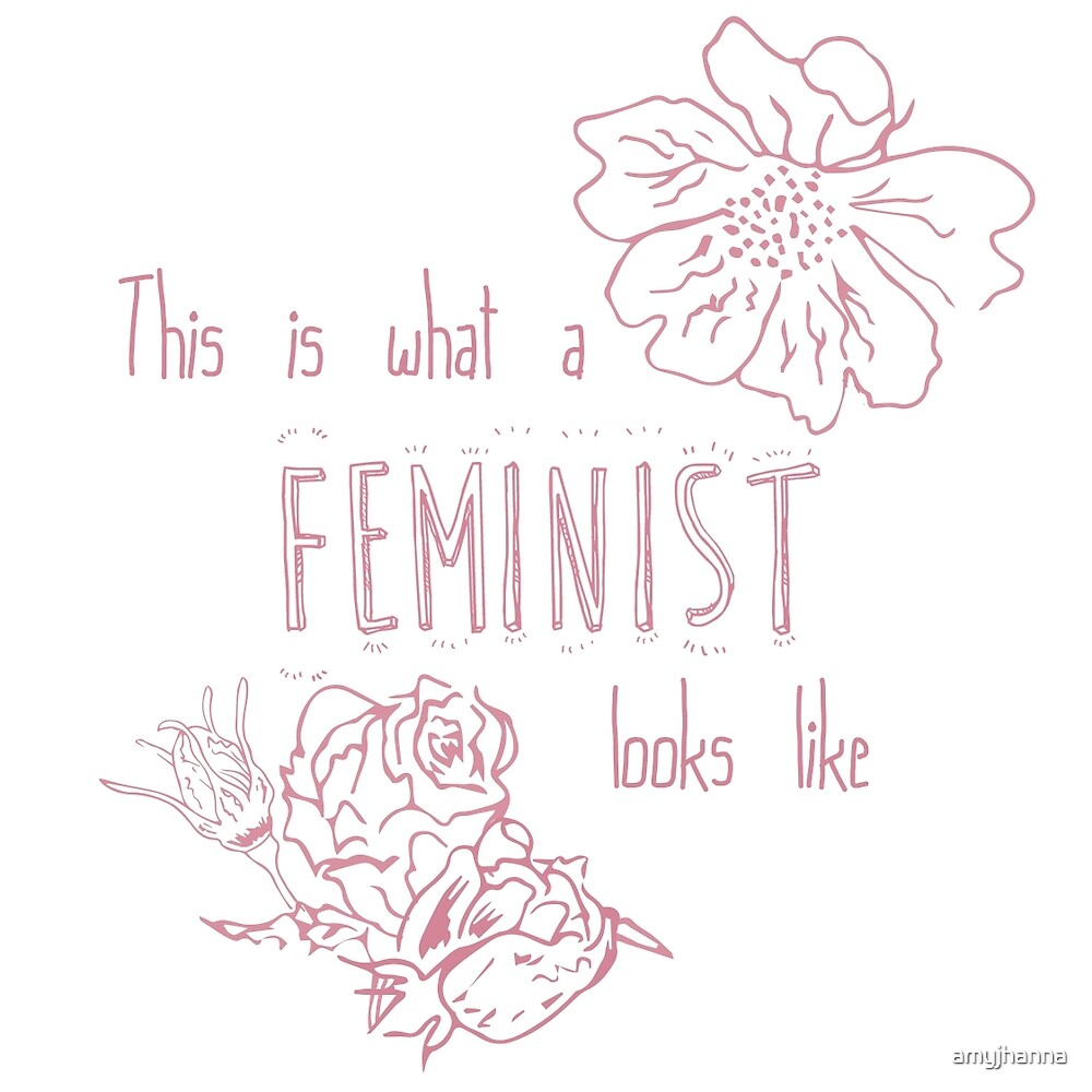 This is what a feminist looks like by amyjhanna