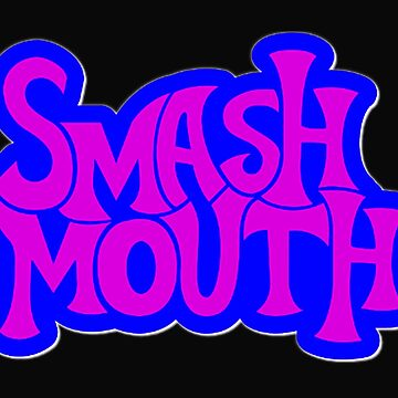Smash Mouth. by Inmigrant