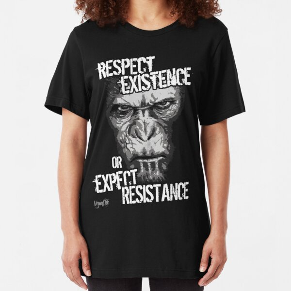 VeganChic ~ Respect Existence Slim Fit T-Shirt