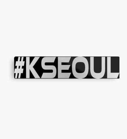 #KSEOUL Third Culture Series Metal Print