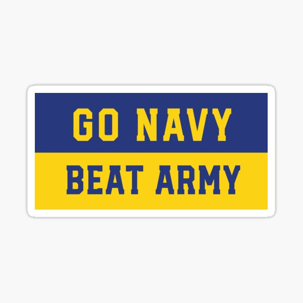 Go Navy Beat Army  Blue Gold Stickers, Apparel, Shirts, Phone Cases, Gear, Coffee Mug, and Products by Navy Love Sticker