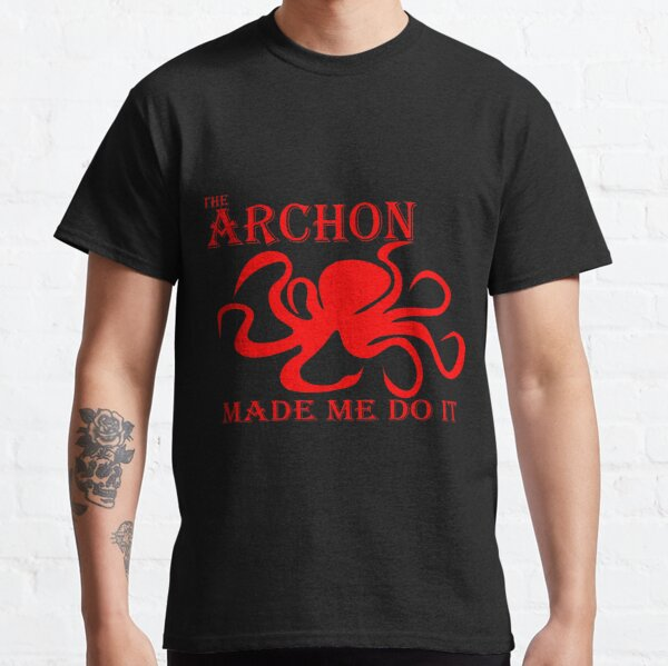 The Archon Made Me Do It    Red Classic T-Shirt