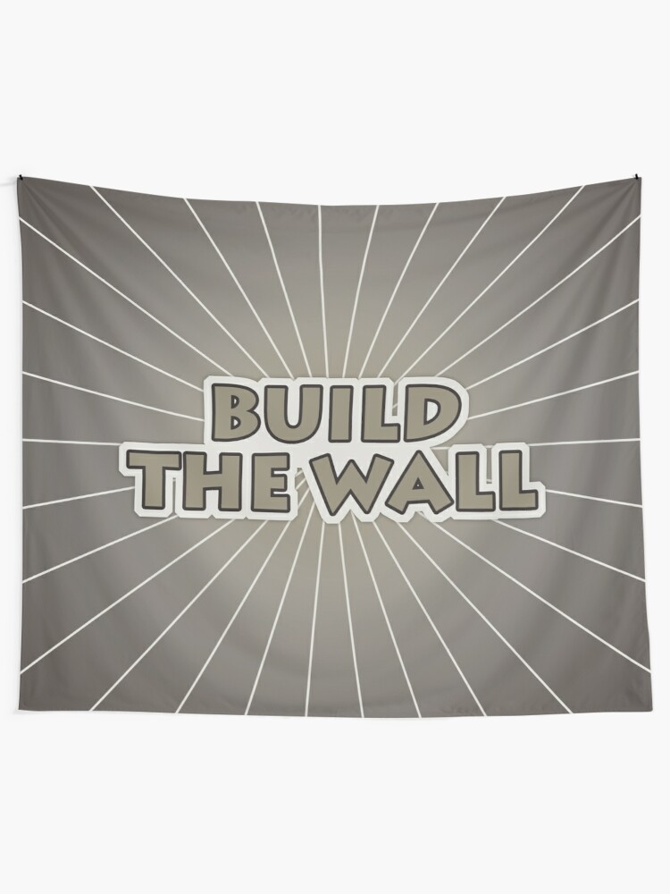 Alternate view of Build The Wall Tapestry