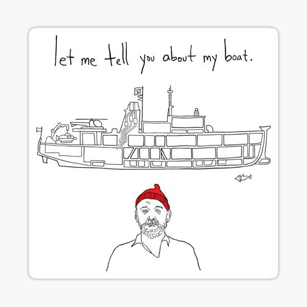 Laisse-moi te parler de mon bateau 2 Sticker