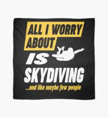 Skydiving Lover Worries Funny Quote Scarf