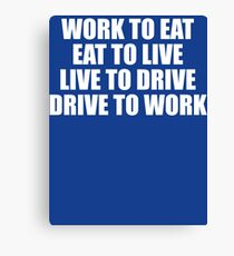 Live To Drive T Shirt Canvas Print