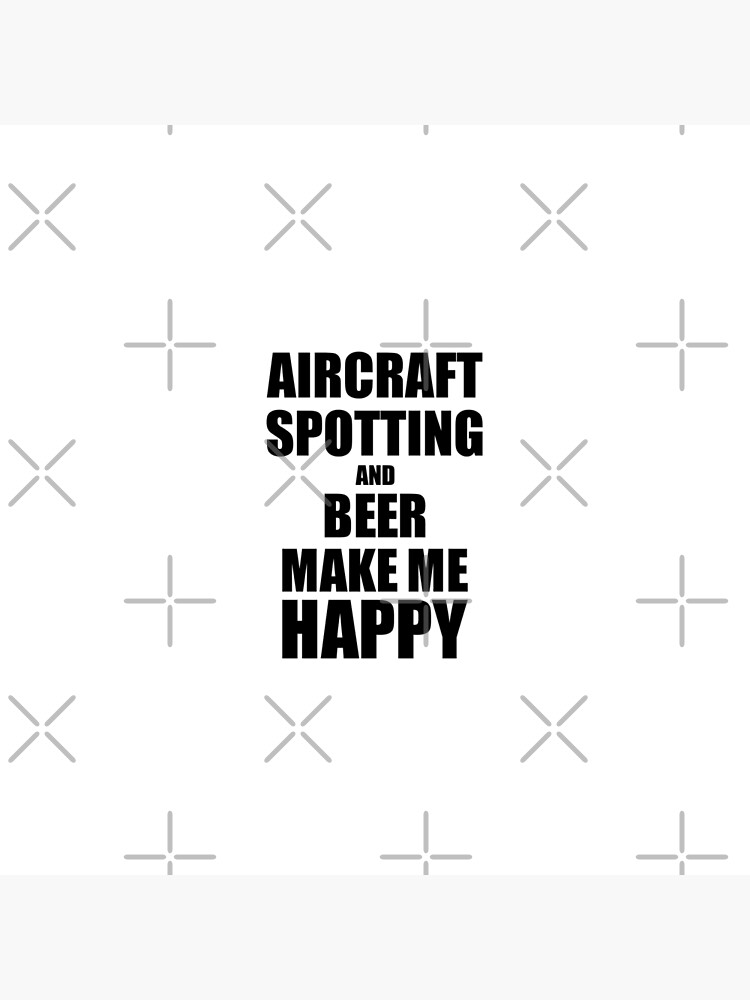 Aircraft Spotting And Beer Make Me Happy Funny Gift Idea For Hobby Lover von FunnyGiftIdeas