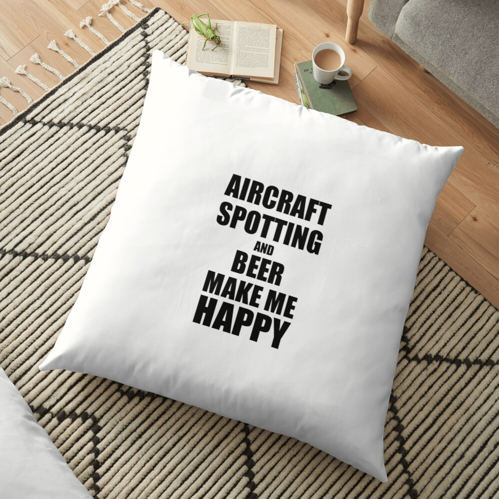 Aircraft Spotting And Beer Make Me Happy Funny Gift Idea For Hobby Lover Bodenkissen