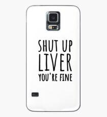 Halt die Klappe Leber, du bist in Ordnung Hülle & Klebefolie für Samsung Galaxy