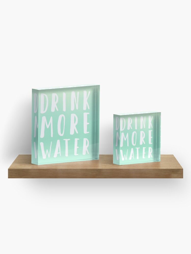 Alternate view of Drink more water Acrylic Block
