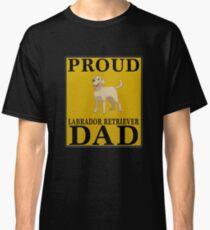Camiseta clásica  Proud Labrador Retriever Dad - Gift For Owner Of A Labrador Retriever,dad,father,papa,daddy,