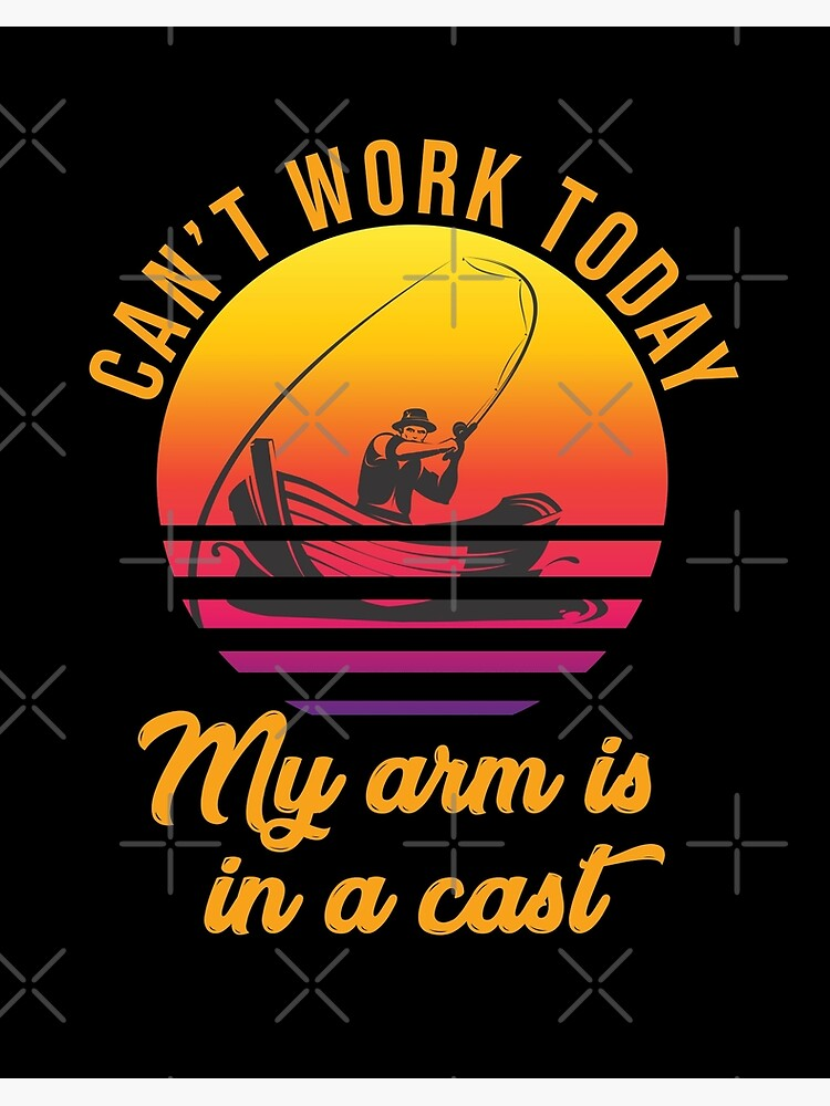 Funny Fishing I Can/_t Work Today My Arm is in a Cast Zip Hooded Sweatshirt