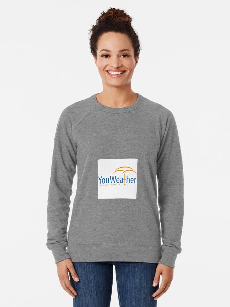 Alternate view of YouWeather meteorology Lightweight Sweatshirt
