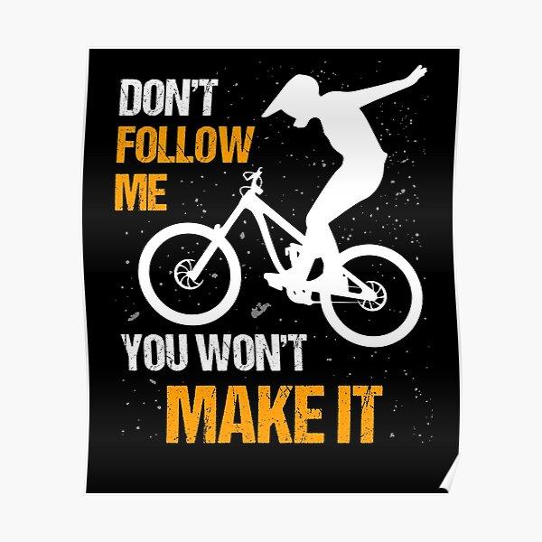 Dont follow me - mountain bike, MTB, downhill Poster