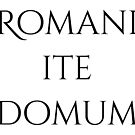 Romani ite domum by AAA-Ace